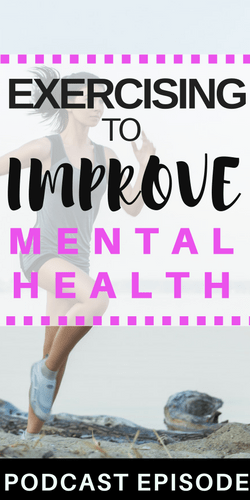 EXERCISING TO IMPROVE MENTAL HEALTH
