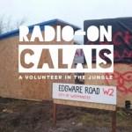 Calais -a volunteer in the jungle, part 1 by Imogen Pettitt
