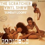 The Scratched Vinyl Show 4, Sunday Loops – By Adrian Shephard