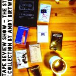 Tape Review Show – The Start Here collection by Andy Birtwistle, part  2