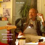 The Wirebender presents Junior Dan – Interview and new album