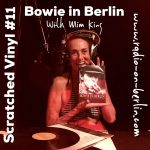 The Scratched Vinyl Show #11 – Bowie and Mim King in Berlin