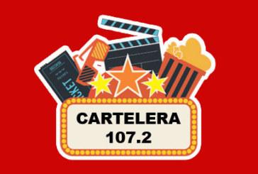 Cartelera 107.2 – Cine y Estrenos – (21-06-2019)