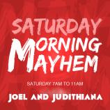 Saturday Morning Mayhem