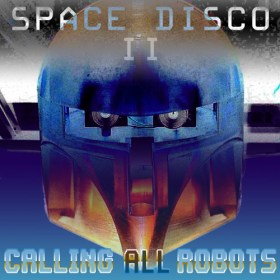 RC 144: Space Disco II: Calling All Robots cover!