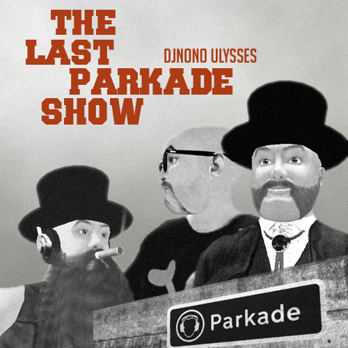The Last Parkade Show with DJNoNo Ulysses