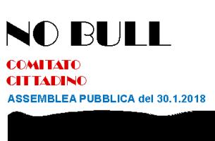 Comitato No Bull - Assemblea del 30 gennaio 2018 1