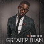 Motown Gospel Artist Tye Tribbett Releases New Album, Greater Than In Stores August 6