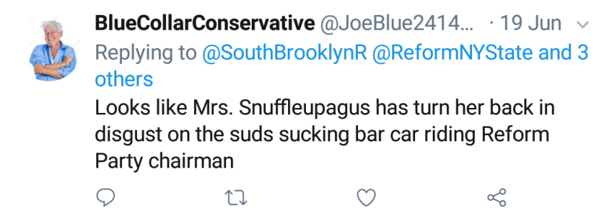 """Blue Collar Conservative Tweeted: """"Looks like Mr. Snuffleupagus has turn her back in disgust on the suds sucking bar car riding Reform Party chariman"""" replying to @SouthBrooklynR @ReformNYState and 3 others"""