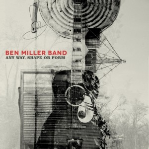 Ben_Miller_Band-Any_Way_Shape_Or_Form