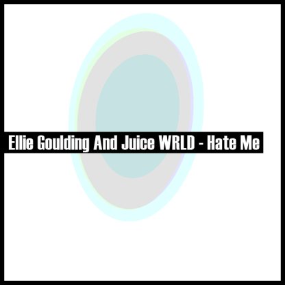 Hit Intro Ellie Goulding And Juice Wrld Hate Me