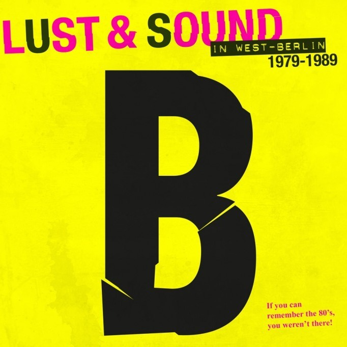 Lust & Sound in West Berlin: in palio 2 biglietti!