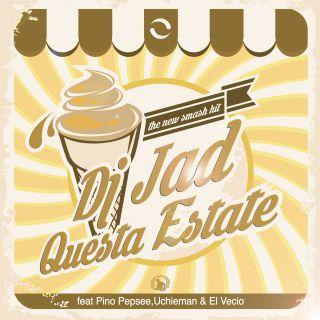 Ritorna con un nuovo brano DJ JAD con Questa Estate