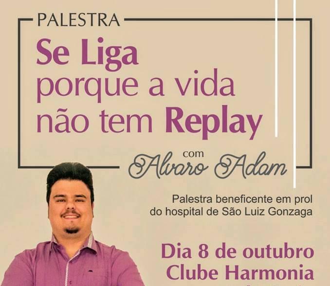 Álvaro Adam apresenta hoje palestra em prol do Hospital de São Luiz Gonzaga