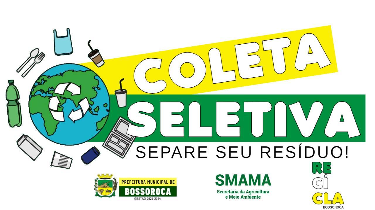 Coleta seletiva em Bossoroca: saiba como e quando separar o seu resíduo