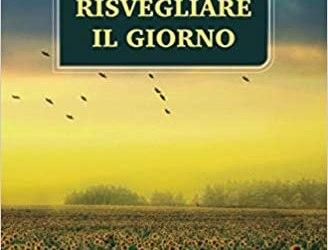 """""""Risvegliare il giorno"""" il nuovo libro di Lucia Giallorenzo"""