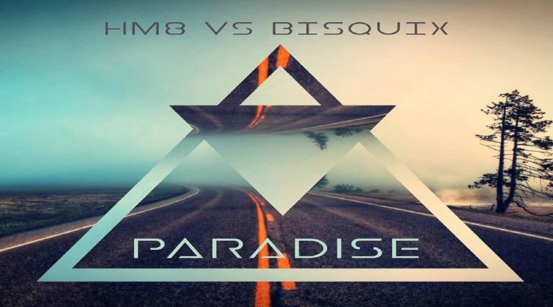 HM8 & Bisquix – Paradise
