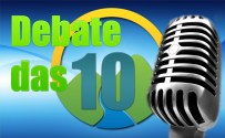 Ouça o Debate das Dez desta segunda (5)