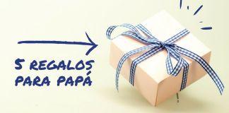 regalos para el día del Padre 2018
