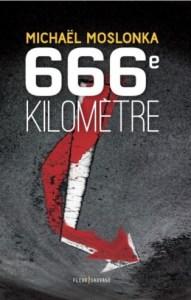 """""""666e kilomètre"""", roman de Michaël Moslonka (éditions Fleur sauvage)."""