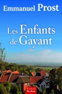 """""""Les Enfants de Gayant"""", roman d'Emmanuel Prost, publié aux éditions De Borée"""