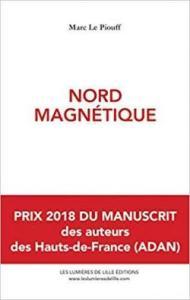"""""""Nord magnétique"""", roman de Marc Le Piouff (éditions Les Lumières de Lille)"""