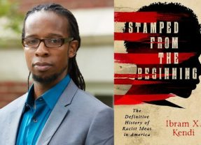 Dr. Ibram X. Kendi – Stamped from the Beginning: The Definitive History of Racist Ideas in America (Encore Edition)
