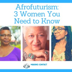 Afrofuturism: 3 Women You Need to Know