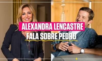 Alexandra Lencastre saudades Pedro Granger
