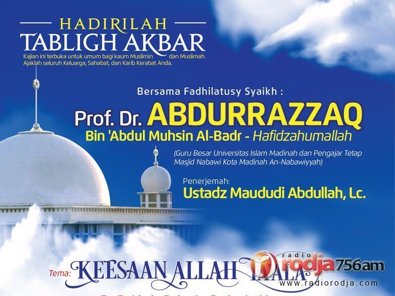 Tabligh Akbar: Keesaan Allah Ta'ala, Penjelasan Aqidah Ahlus Sunnah wal Jama'ah (Syaikh Prof. Dr. 'Abdur Razzaq bin 'Abdil Muhsin Al-Badr)