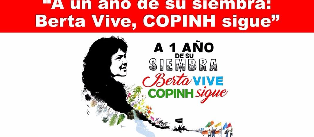 A un año de su siembra,Berta Vive,COPINH sigue