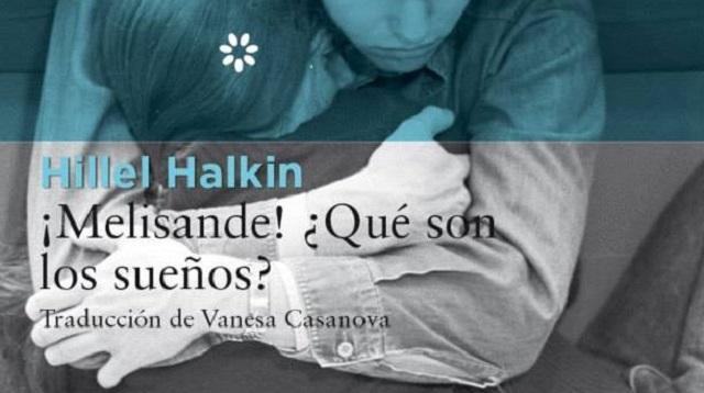 """""""¡Melisande! ¿Qué son los sueños?"""" de  Hillel Halkin, con su editor Luis Solano"""