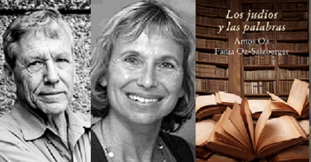 """""""Los judíos y las palabras"""", de Amos Oz (que cumple 79) y Fania Oz-Salzberger con sus traductores Rhoda Henelde Abecasis y Jacob Abecasis"""