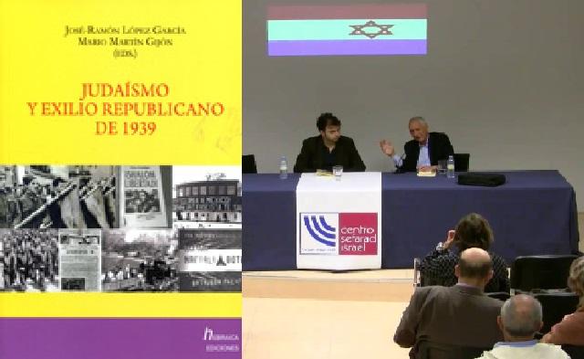 El judaísmo y el exilio republicano de 1939 (Centro Sefarad-Israel/Madrid, 30/10/2014)