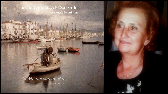 In Memoriam de Rena Katsouli (q.e.p.d), hija de Angelos y Vassiliki. Recordar…