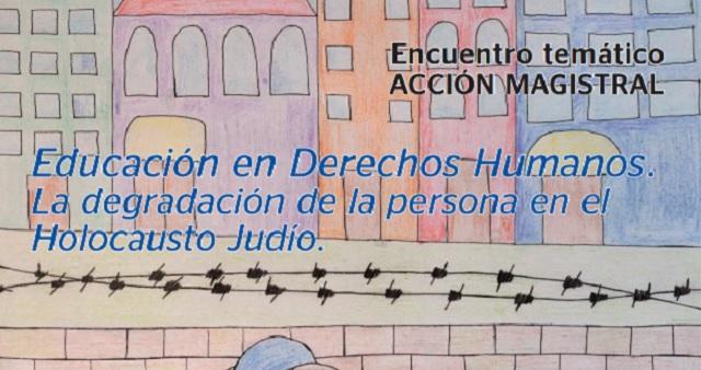 """""""Educación en Derechos Humanos. La degradación de la persona en el Holocausto Judío"""", con Emilia Oliva"""
