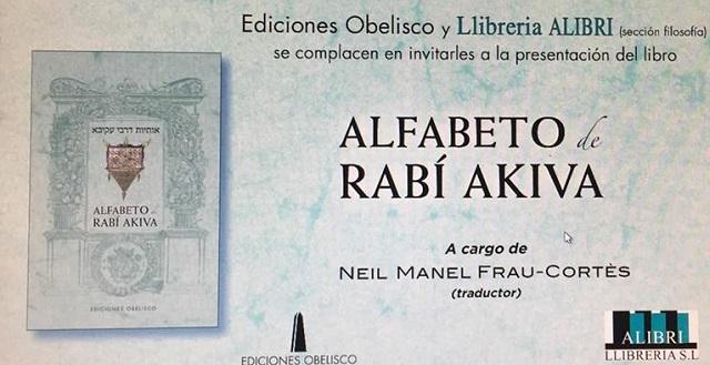 """El """"Alfabeto de Rabi Akiva"""", con su editor Neil (Manel) Frau – Cortés"""