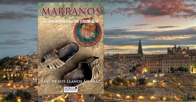 """""""Marranos, el año venidero en Jerusalén"""", con su autor Luis de los Llanos"""