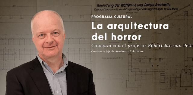 """""""La arquitectura del horror"""", coloquio con Robert Jan van Pelt (Fundación Canal, Madrid, 20/2/2018)"""