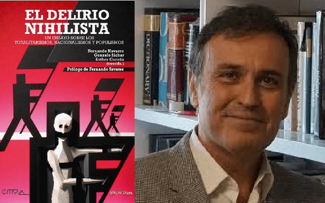 El delirio nihilista: un ensayo colectivo sobre los regímenes liberticidas, con Fernando Navarro García