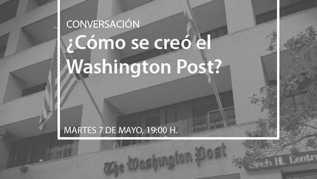 """""""¿Cómo se creó el Washington Post?"""", con Ricardo Ruiz de la Serna"""