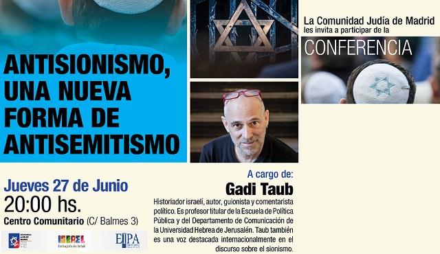 Antisionismo: una nueva forma de antisemitismo, con Gadi Taub (CJM, Madrid, 27/6/2019)