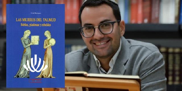 """""""Las mujeres del Talmud. Sabias,piadosas y rebeldes"""", con su autor Uriel Romano"""