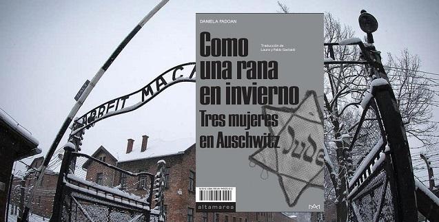"""""""Como una rana en invierno"""" Tres Mujeres en Auschwitz, de Daniela Padoan"""