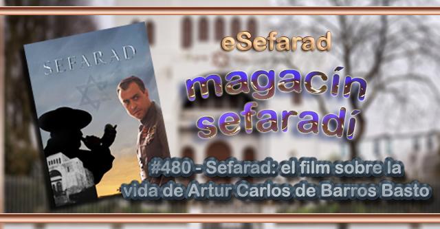 Sefarad: el film sobre la vida de Artur Carlos de Barros Basto