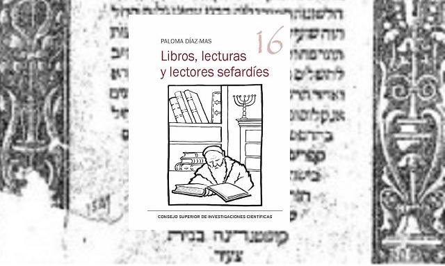 """""""Libros, lecturas y lectores sefardíes"""", de Paloma Díaz-Más"""