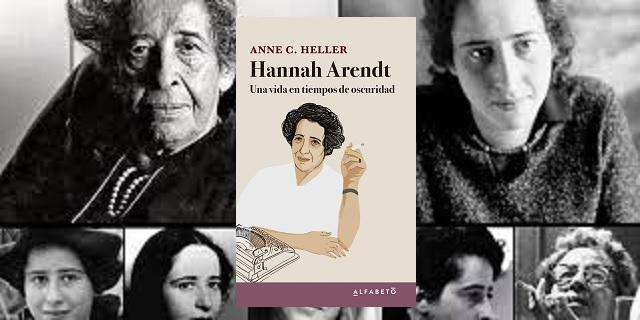"""""""Hannah Arendt. Una vida en tiempos de oscuridad"""", de Anne C. Heller"""