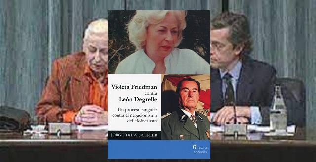 """""""Violeta Friedman contra León Degrelle. Un proceso singular contra el negacionismo del Holocausto"""" de Jorge Trias Sagnier, con Jacobo Israel"""