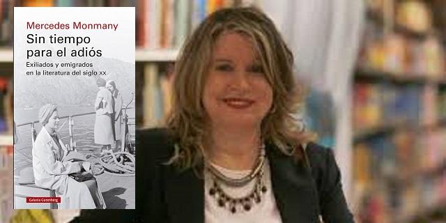 """""""Sin tiempo para el adiós. Exiliados y emigrados en la literatura del siglo XX"""", con su autora Mercedes Monmany"""