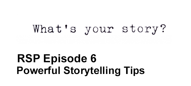 RSP Episode 6 Powerful Story Telling Secrets You Need to Know